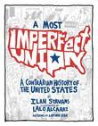 A Most Imperfect Union Kindle edition: A Contrarian History of the United States