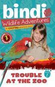 Trouble at the Zoo: Bindi Wildlife Adventures