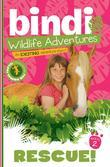 Rescue!: Bindi Wildlife Adventures