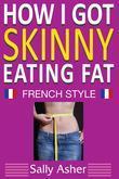 How I Got Skinny Eating Fat