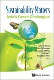 Sustainability Matters: (In 2 Volumes)Volume 1: Asia's Green ChallengesVolume 2: Asia's Energy Concerns, Green Policies and Environmental Advocacy