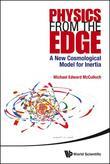 Physics from the Edge: A New Cosmological Model for Inertia