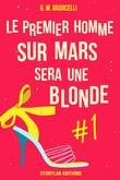 Le premier homme sur Mars sera une blonde, épisode 1