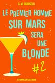 Le premier homme sur Mars sera une blonde, épisode 2