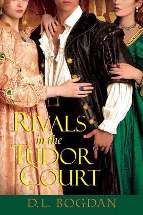 Rivals in the Tudor Court