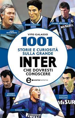 1001 storie e curiosità sulla grande Inter che dovresti conoscere