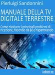 Manuale Della TV Digitale Terrestre
