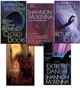 Shannon McKenna Bundle: Ultimate Weapon, Extreme Danger, Behind Closed Doors, Hot Night, &amp; Return to Me