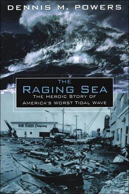 Raging Sea: Powerful Account of Worst Tsunami In U.S. History