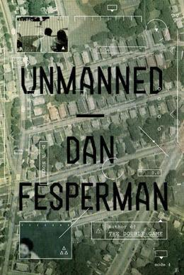 Unmanned: A novel