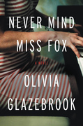 Never Mind Miss Fox: A Novel