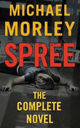 Spree: The Complete Novel