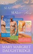 Mary Margret Daughtridge SEALed Bundle: SEALed with a Kiss, SEALed with a Promise, and SEALed with a Ring