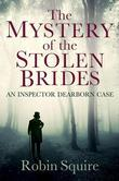 The Mystery of the Stolen Brides: An Inspector Dearborn case