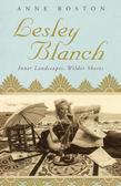 Lesley Blanch: Inner Landscapes, Wilder Shores