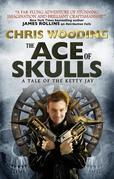 The Ace of Skulls: A Tale of the Ketty Jay