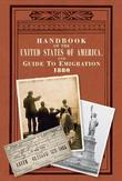 Handbook of the United States of America: And Guide to Immigration