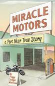 Miracle Motors: A Pert Near True Story