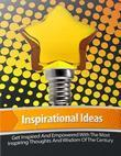 Inspirational Ideas - Get Inspired and Empowered With the Most Inspiring Thoughts and Wisdom of the Century