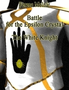 Battle for the Epsilon Crystal - The White Knight