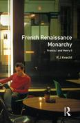 French Renaissance Monarchy: Francis I & Henry II