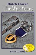 Dutch Clarke -- the War Years