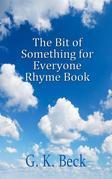 The Bit of Something for Everyone Rhyme Book