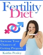 Fertility Diet: Increase Your Chances of Getting Pregnant