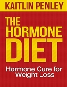 The Hormone Diet: Hormone Cure for Weight Loss