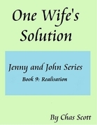 One Wife's Solution (Jenny and John Series) Book 9: Realisation