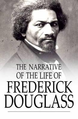 The Narrative of the Life of Frederick Douglass: An American Slave