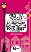 La signora Dalloway in Bond Street e altri racconti