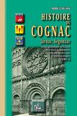 Histoire de Cognac, Jarnac, Segonzac (Tome II)
