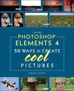 Adobe Photoshop Elements 4: 50 Ways to Create Cool Pictures, Adobe Reader