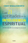 Las 21 aptitudes de la inteligencia espiritual