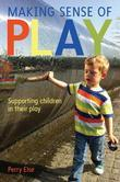 Making Sense of Play: Supporting Children in Their Play