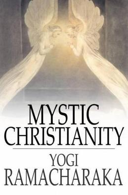 Mystic Christianity: Or, The Inner Teachings of the Master