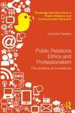 Public Relations Ethics and Professionalism: The Shadow of Excellence
