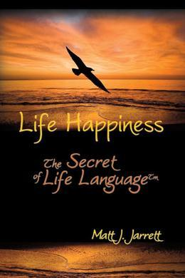 Life Happiness: The Secret of Life Language