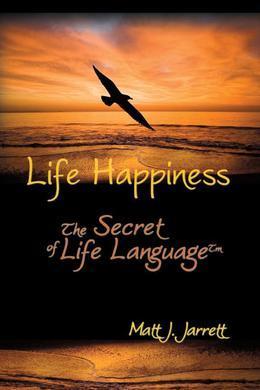 Life Happiness: The Secret of Life Language