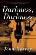 Darkness, Darkness: A Novel