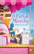 A Parfait Murder: A Mystery A La Mode
