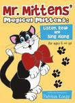Mr. Mittens' Magical Mittens: Listen, Read and Sing Along