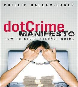 The dotCrime Manifesto: How to Stop Internet Crime