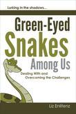 Green-Eyed Snakes Among Us: Dealing With and Overcoming the Challenges