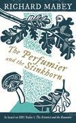 The Perfumier and the Stinkhorn: Six Personal Essays on Natural Science and Romanticism