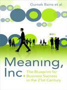 Meaning Inc: The blueprint for business success in the 21st century