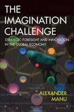 The Imagination Challenge: Strategic Foresight and Innovation in the Global Economy