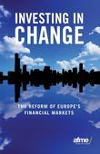 Investing in Change: The Reform of Europe's Financial Markets