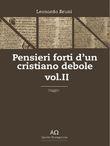 Pensieri forti d'un cristiano debole- Vol. II